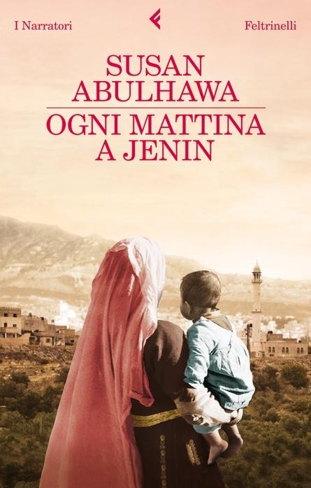 La copertina del libro di Susan Abulhawa, Ogni mattina a Jenin